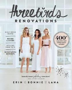 Three Birds Renovations - 400+ Renovation and Styling Secrets Revealed