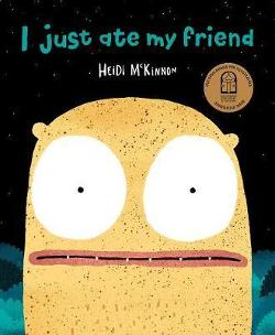 I Just Ate My Friend - Board Book