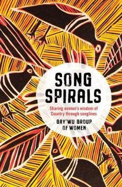 Song Spirals - Sharing Women's Wisdom of Country Through Songlines