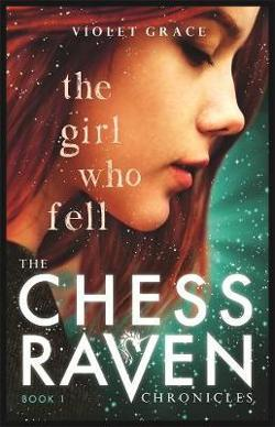Girl Who Fell: The Chess Raven Chronicles, Book 1