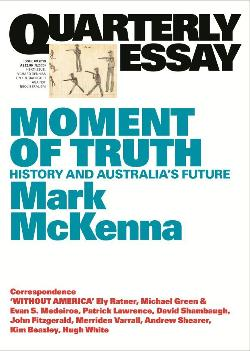 Quarterly Essay 69 - History and Australia's Future