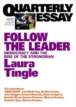 Quarterly Essay 71 - Laura Tingle on Modern Political Leadership