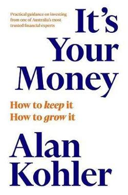 It's Your Money: How to Keep It, How to Grow It