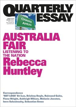 Quarterly Essay 73 - Rebecca Huntley on Australia's New Progressive Centre