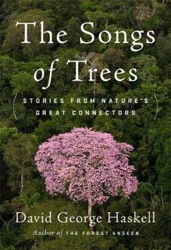 Songs of Trees: Stories from Nature's Great Connectors