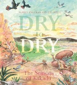 Dry to Dry - The Seasons of Kakadu