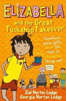 Elizabella and the Great Tuckshop Takeover (Elizabella Book #2)