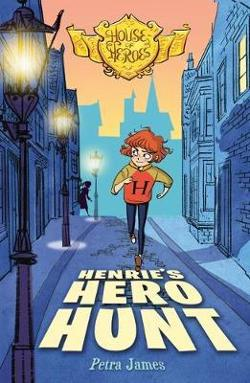 House of Heroes #2 : Henrie's Hero Hunt