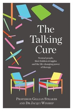 Talking Cure - Normal People, Their Hidden Struggles and the Life-Changing Power of Therapy