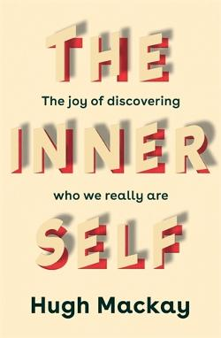 Inner Self - The Joy of Discovering Who We Really are