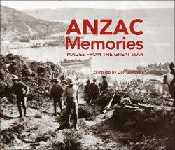 ANZAC Memories - Images from the Great War