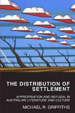 Distribution of Settlement -Appropriation and Refusal in Australian Literature and Culture