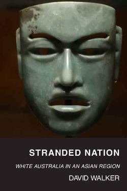 Stranded Nation - White Australia in an Asian Region