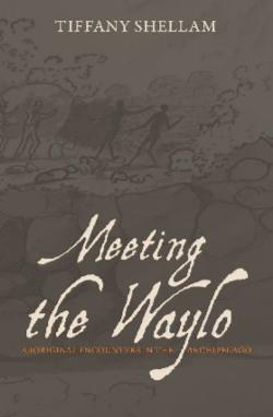 Meeting the Waylo - Aboriginal Encounters in the Archipelago