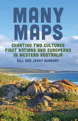 Many Maps - Charting Two Cultures: First Nations Australians and European Settlers in Western Australia