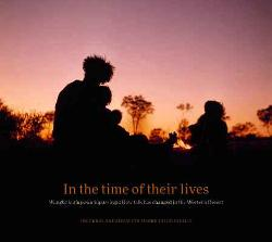 In the Time of Their Lives - Wangka kutjupa-kutjuparringu: How talk has changed in the Western Desert