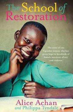 School of Restoration - The Story of One Ugandan Woman Who Has Given Hope to Hundreds of Female Survivors of War and Violence