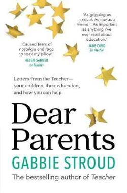 Dear Parents: Letters from the Teacher - Your Children, Their Education, and How You Can Help