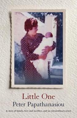 Little One: A Story of Family, Love and Sacrifice, and an Extraordinary Secret