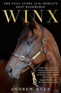 Winx - The Full Story of the World's Best Racehorse