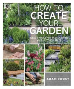 How to Create Your Garden: Ideas & Advice for Transforming Your Outdoor Space