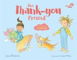 Smiling Mind 1: The Thank-you Present - A book About Gratitude