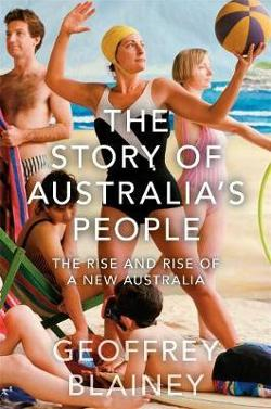 Story of Australia's People V2- The Rise and Rise of a New Australia