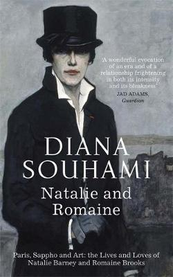 Natalie and Romaine - The Lives and Loves of Natalie Barney and Romaine Brooks