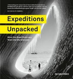 Expeditions Unpacked - What the Great Explorers Took into the Unknown