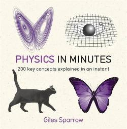 Physics in Minutes - 200 Key Concepts Explained in an Instant