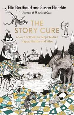 Story Cure: An A-Z of Books to Keep Kids Happy, Healthy and Wise