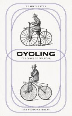 Cycling - The Craze of the Hour - London Library 175th Anniversary