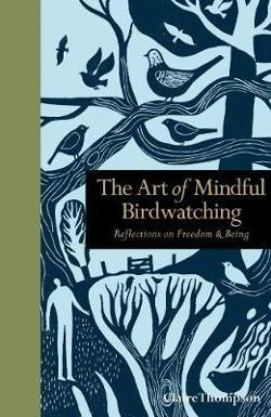 Art of Mindful Birdwatching - Reflections on Freedom & Being