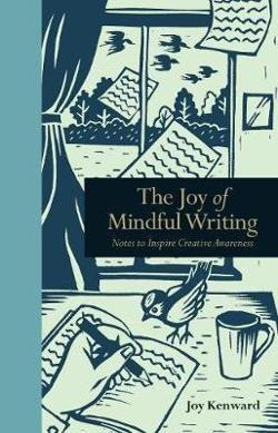 Joy of Mindful Writing: Notes to inspire creative awareness