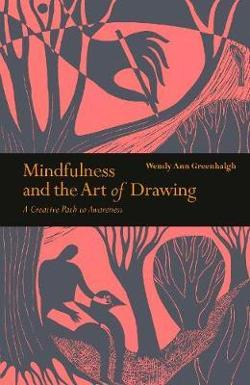 Mindfulness & the Art of Drawing - A Creative Path to Awareness