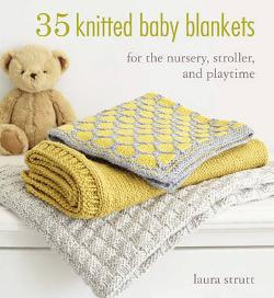 35 Knitted Baby Blankets - For the Nursery, Stroller and Playtime