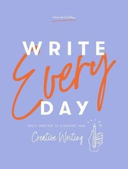 Write Every Day - Daily practice to kickstart your creative writing
