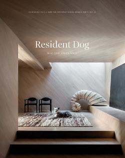Resident Dog - Incredible Dogs and the International Homes They Live In