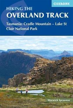 Hiking the Overland Track: Tasmania: Cradle Mountain - Lake St Clair National Park