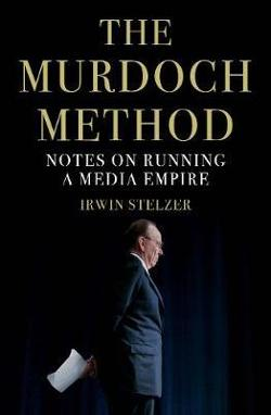 Murdoch Method - Notes on Running a Media Empire