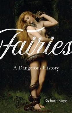 Fairies - A Dangerous History