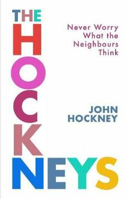 Hockneys - Never Worry What the Neighbours Think