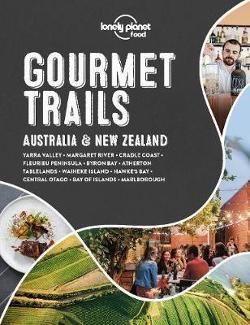 Lonely Planet Gourmet Trails - Australia & New Zealand