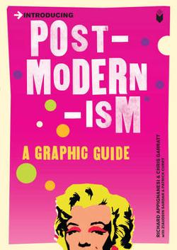 Introducing Postmodernism - A Graphic Guide