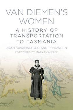 Van Diemen's Women - A History of Transportation to Tasmania