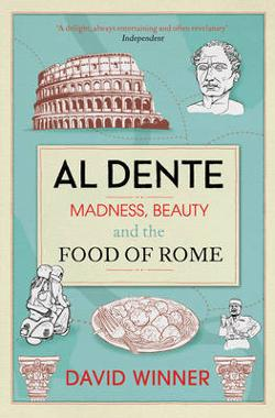 Al Dente - Madness, Beauty and the Food of Rome