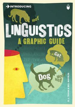 Introducing Linguistics - A Graphic Guide