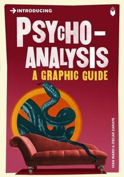 Introducing Psychoanalysis - A Graphic Guide