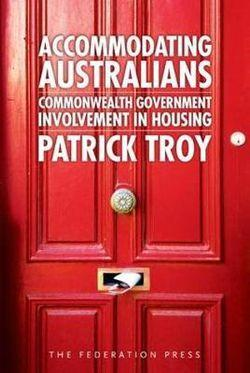 Accommodating Australians: Commonwealth Government Involvement in Housing