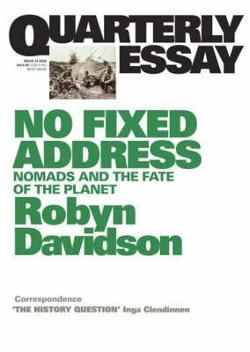 Quarterly Essay 24 - No Fixed Address - Nomads and the Fate of the Planet